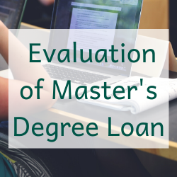masters loan evaluation